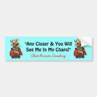 """Chat Room Cowboy"" (c) Original Bumper Sticker! Bumper Sticker"