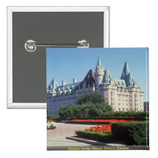 Chateau Laurier, Ottawa, Ontario, Canada Pinback Buttons