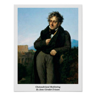 Chateaubriand Meditating By Anne Girodet-Trioson Poster