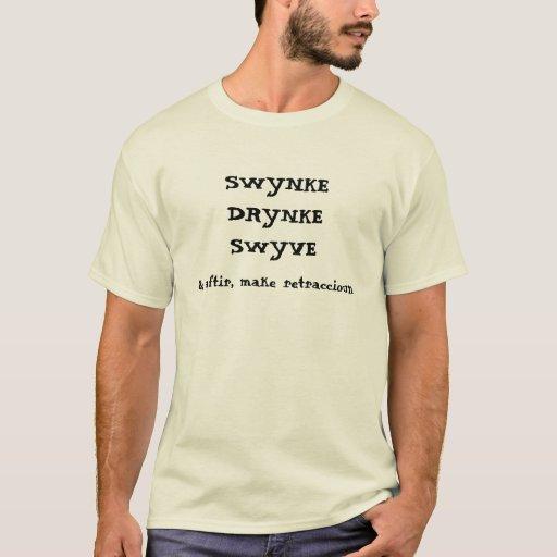 Chaucer Blog: swynke, drynke, swyve T-Shirt
