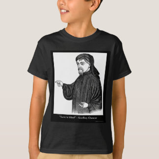 Chaucer Love Is Blind Quote Tees Gifts MORE!