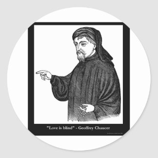 Chaucer Love Is Blind Quote Tees Gifts MORE! Classic Round Sticker