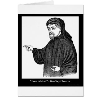 Chaucer Love Is Blind Quote Tees Gifts MORE! Greeting Card