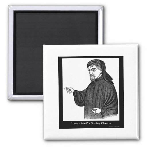Chaucer Love Is Blind Quote Tees Gifts MORE! Fridge Magnets