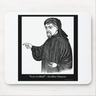 Chaucer Love Is Blind Quote Tees Gifts MORE! Mouse Pad