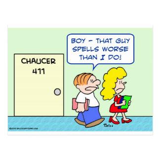 chaucer spells worse than I do Postcard
