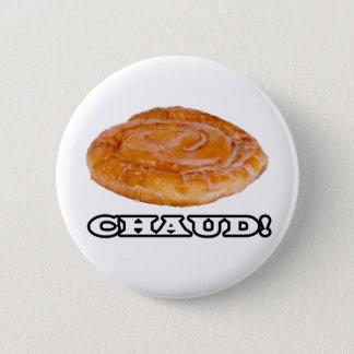 CHAUD! Honey Bun Button