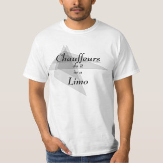 Chauffeurs do it in a Limo Funny T-Shirt