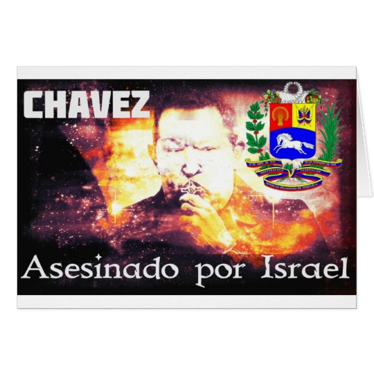 Chavez Asesinado por Israel Card