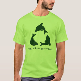 Chaz says Recycle T-Shirt
