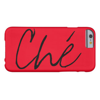 """Ché"" Barely There iPhone 6 Case"