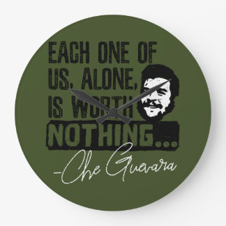 Che Guevara Each One Of Us Alone Is Worth Nothing Large Clock