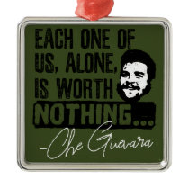 Che Guevara Each One Of Us Alone Is Worth Nothing Metal Ornament