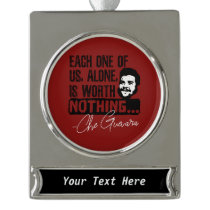 Che Guevara Each One Of Us Alone Is Worth Nothing Silver Plated Banner Ornament