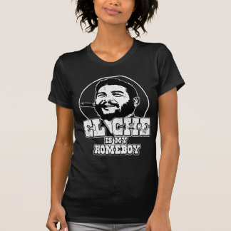Che Guevara is my Homeboy T-Shirt