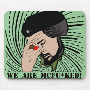 che guevara we are mcfu*ked mouse pad