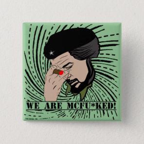 che guevara we are mcfu*ked pinback button