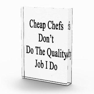 Cheap Chefs Don t Do The Quality Job I Do Acrylic Award