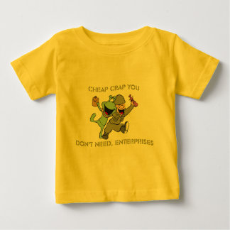Cheap Crap You Don't Need, Enterprises Infant Baby T-Shirt