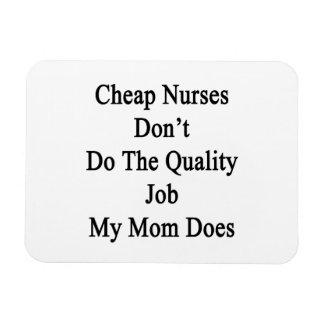 Cheap Nurses Don't Do The Quality Job My Mom Does. Flexible Magnet