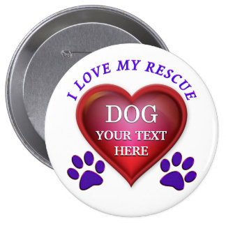 Cheap Personalized Rescue DOG Button Pins