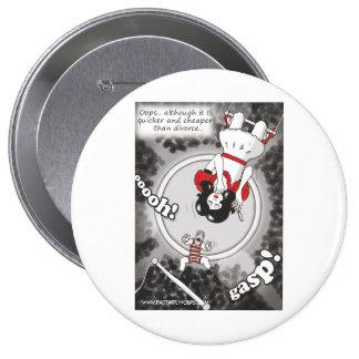 'Cheaper & Quicker Than Divorce' Button/Badge