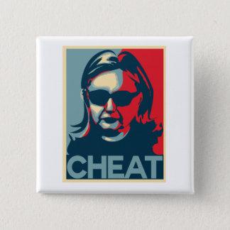 CHEAT Anti-Hillary Clinton Button / Badge