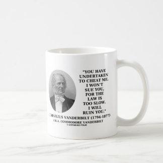 Cheat Me Won't Sue You Law Too Slow Ruin You Coffee Mug