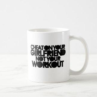 Cheat on your girlfriend coffee mug