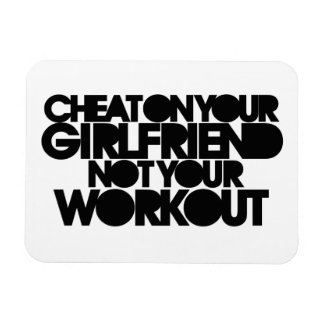 Cheat on your girlfriend rectangular photo magnet