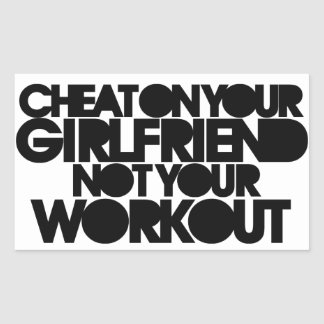 Cheat on your girlfriend rectangular sticker