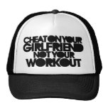 Cheat on your girlfriend trucker hat