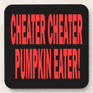 Cheater Cheater Beverage Coaster