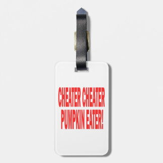 Cheater Cheater Tag For Luggage