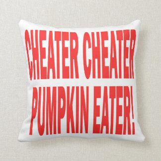 Cheater Cheater Pillow