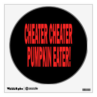 Cheater Cheater Wall Decal