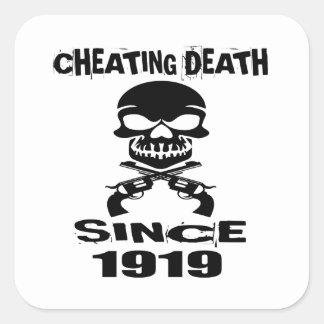 Cheating Death Since 1919 Birthday Designs Square Sticker