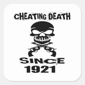 Cheating Death Since 1921 Birthday Designs Square Sticker