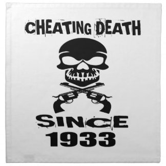 Cheating Death Since 1933 Birthday Designs Napkin