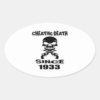 Cheating Death Since 1933 Birthday Designs Oval Sticker
