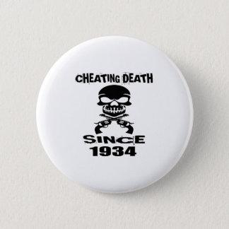 Cheating Death Since 1934 Birthday Designs Pinback Button