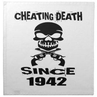 Cheating Death Since 1942 Birthday Designs Cloth Napkin