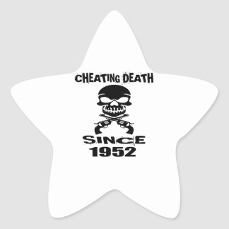 Cheating Death Since 1952 Birthday Designs Star Sticker