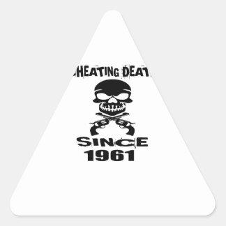 Cheating Death Since 1961 Birthday Designs Triangle Sticker