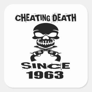 Cheating Death Since 1963 Birthday Designs Square Sticker