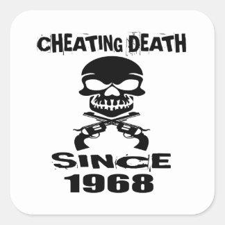 Cheating Death Since 1968 Birthday Designs Square Sticker