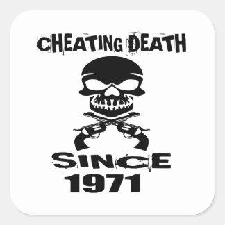 Cheating Death Since 1971 Birthday Designs Square Sticker