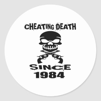Cheating Death Since 1984 Birthday Designs Classic Round Sticker