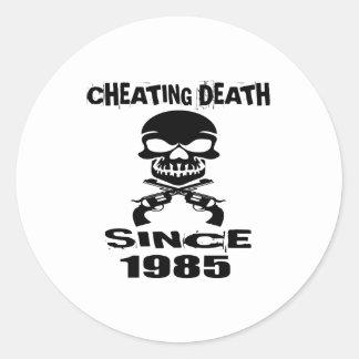 Cheating Death Since 1985 Birthday Designs Classic Round Sticker