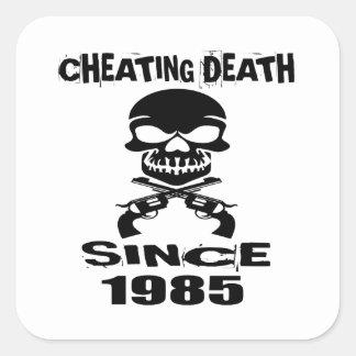 Cheating Death Since 1985 Birthday Designs Square Sticker